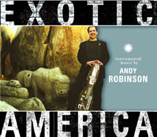 Exotic America, the latest album by Andy Robinson.