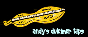 Andy Robinson's Mountain Dulcimer Tips